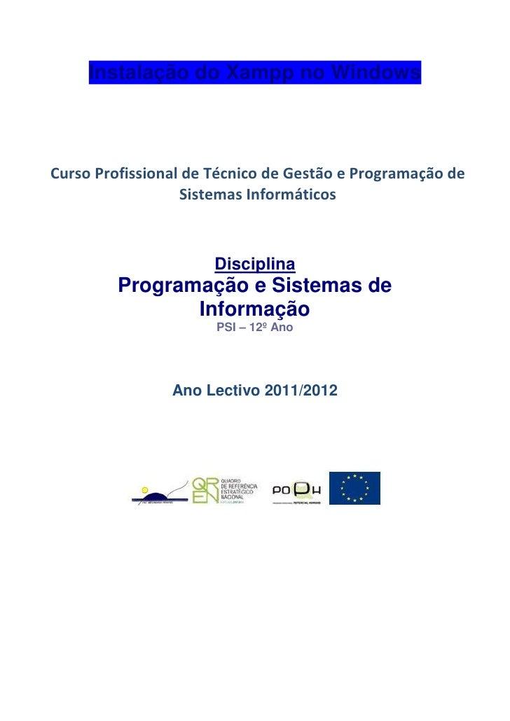 Instalação do Xampp no WindowsCurso Profissional de Técnico de Gestão e Programação de                  Sistemas Informáti...