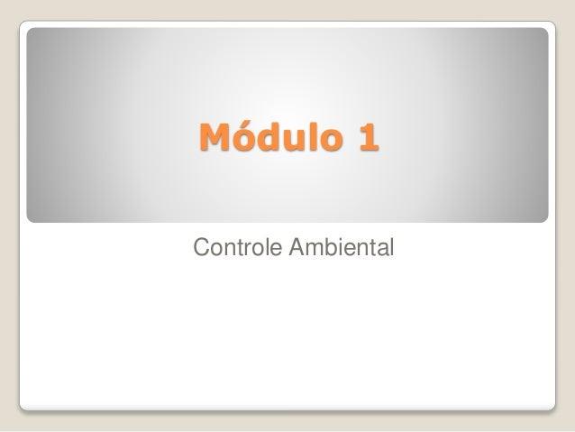 Módulo 1 Controle Ambiental