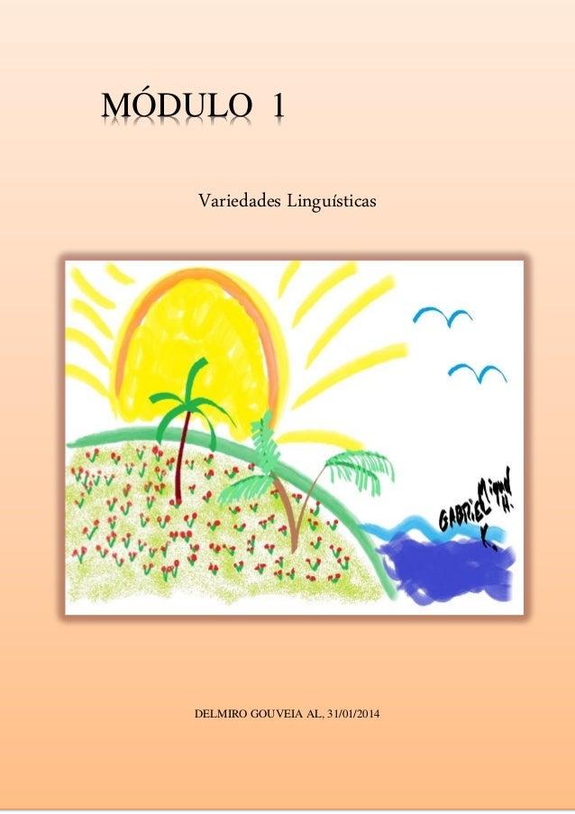 Variedades Linguísticas DELMIRO GOUVEIA AL, 31/01/2014 MÓDULO 1