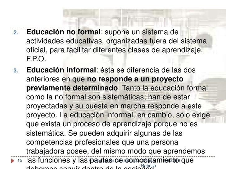 1/06/2010<br />Presentación realizada por: Miguel Rebollo<br />15<br />Educación no formal: supone un sistema de actividad...