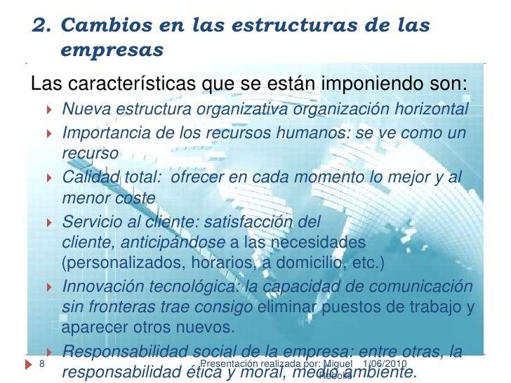 Cambios en las estructuras de las empresas<br />1/06/2010<br />Presentación realizada por: Miguel Rebollo<br />8<br />Las ...
