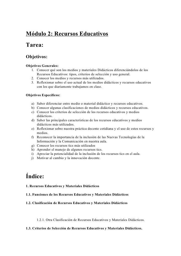 Módulo 2: Recursos Educativos Tarea: Objetivos: Objetivos Generales:    1. Conocer qué son los medios y materiales Didácti...