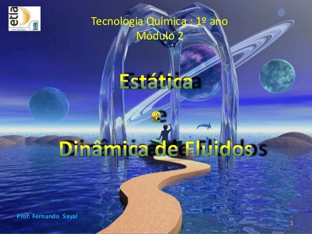 Tecnologia Química : 1º ano Módulo 2 1 Prof: Fernando Sayal