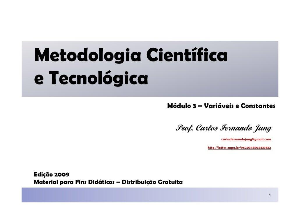 Metodologia Científica e Tecnológica                                               Módulo 3 – Variáveis e Constantes      ...