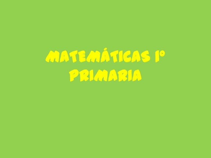 MATEMÁTICAS 1º PRIMARIA<br />
