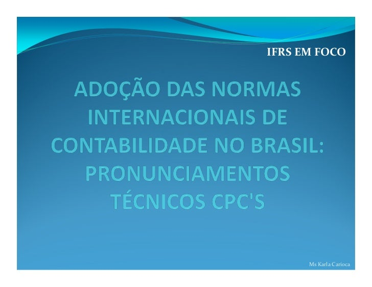 IFRS EM FOCO      Ms Karla Carioca