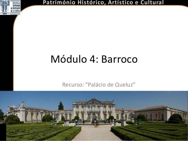 """Módulo 4: Barroco  Recurso: """"Palácio de Queluz"""""""