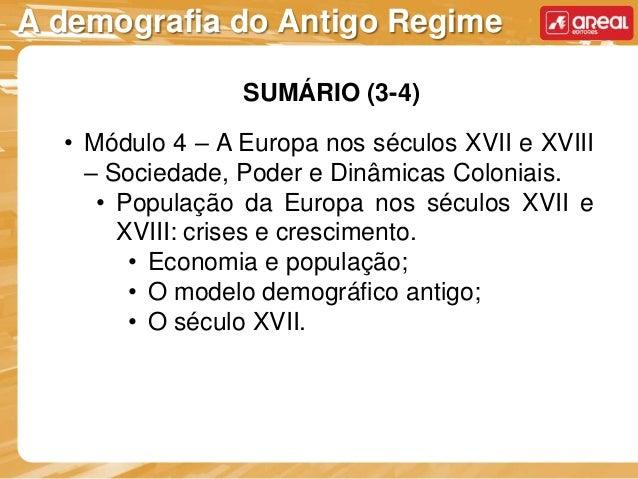 A demografia do Antigo Regime SUMÁRIO (3-4) • Módulo 4 – A Europa nos séculos XVII e XVIII – Sociedade, Poder e Dinâmicas ...