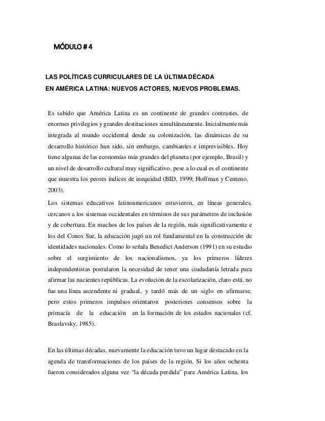 MÓDULO # 4 LAS POLÍTICAS CURRICULARES DE LA ÚLTIMA DÉCADA EN AMÉRICA LATINA: NUEVOS ACTORES, NUEVOS PROBLEMAS. Es sabido q...