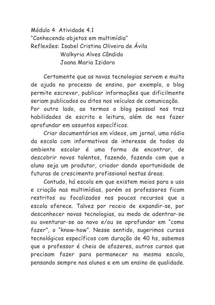 """Módulo 4 Atividade 4.1""""Conhecendo objetos em multimídia""""Reflexões: Isabel Cristina Oliveira de Ávila          Walkyria Alv..."""