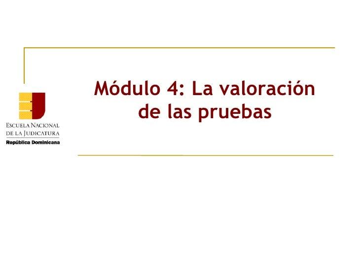 Módulo 4: La valoración de las pruebas