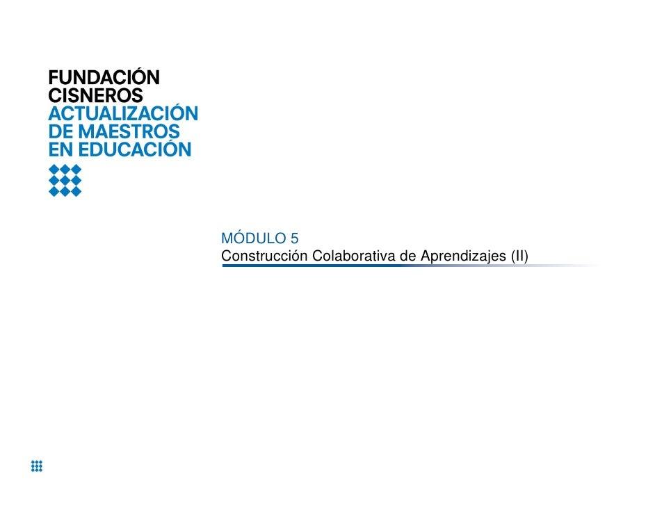 MÓDULO 5Construcción Colaborativa de Aprendizajes (II)
