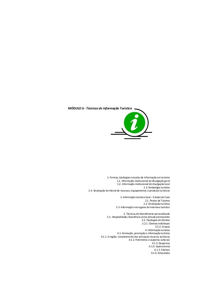 MÓDULO 6 - Técnicas de Informação Turística 1. Formas, tipologias e escalas de informação em turismo 1.1. Informação insti...