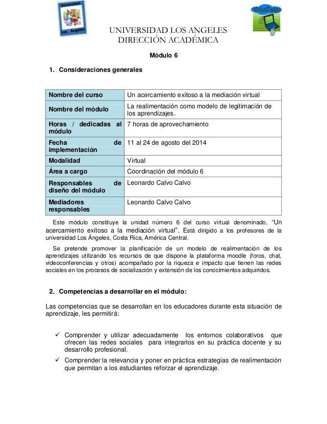UNIVERSIDAD LOS ANGELES DIRECCIÓN ACADÉMICA Módulo 6 1. Consideraciones generales  Nombre del curso  Un acercamiento exito...