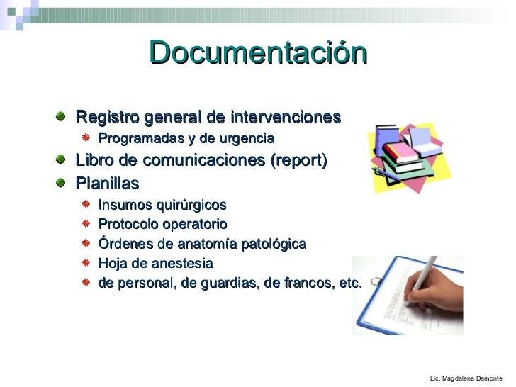 Documentación <ul><li>Registro general de intervenciones </li></ul><ul><ul><li>Programadas y de urgencia </li></ul></ul><u...