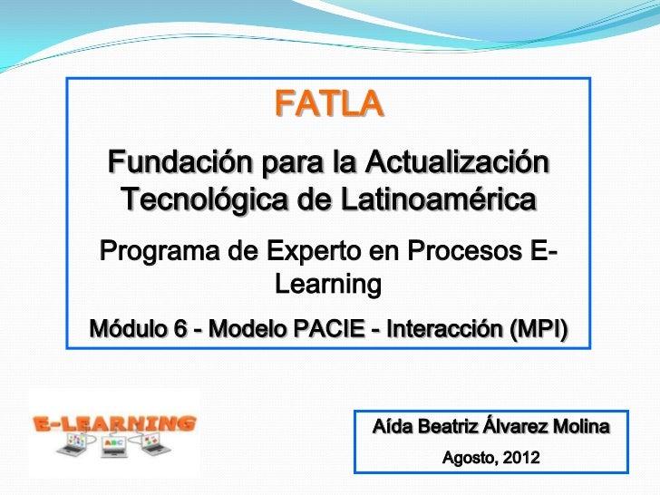 FATLA Fundación para la Actualización  Tecnológica de LatinoaméricaPrograma de Experto en Procesos E-            LearningM...