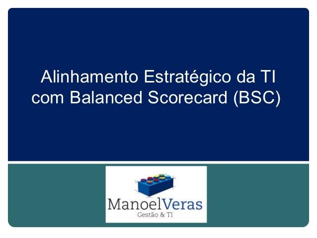 Alinhamento Estratégico da TIcom Balanced Scorecard (BSC)