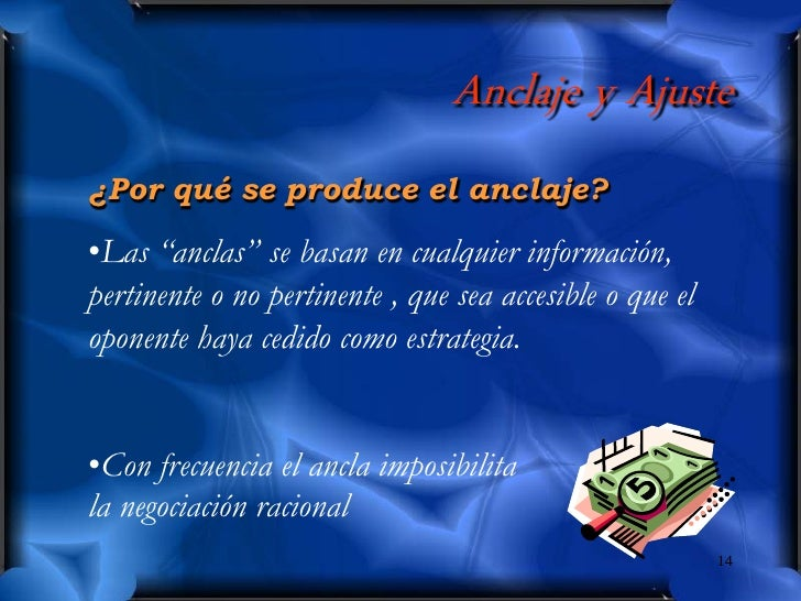 """Anclaje y Ajuste ¿Por qué se produce el anclaje?  •Las """"anclas"""" se basan en cualquier información, pertinente o no pertine..."""