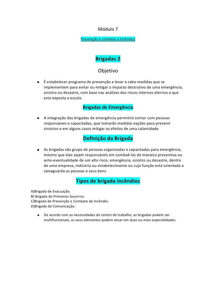 Módulo 7<br />Prevenção e combate a incêndios<br />Brigadas 2<br />Objetivo<br />É estabelecer programa de prevenção e lev...
