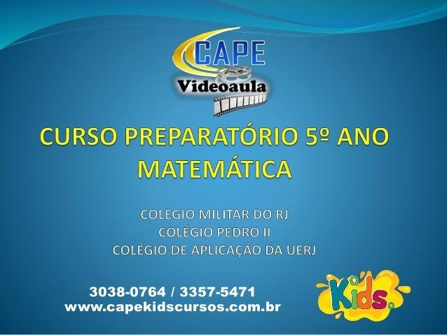 3038-0764 / 3357-5471 www.capekidscursos.com.br