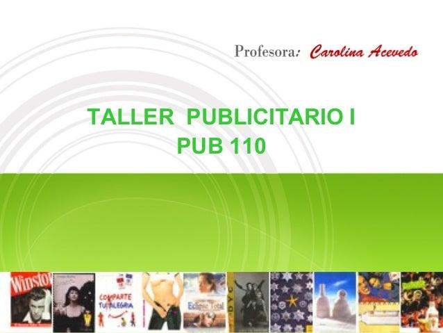 TALLER PUBLICITARIO I PUB 110