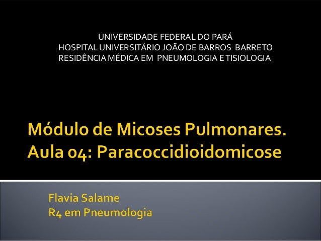 UNIVERSIDADE FEDERAL DO PARÁ HOSPITAL UNIVERSITÁRIO JOÃO DE BARROS BARRETO RESIDÊNCIA MÉDICA EM PNEUMOLOGIA E TISIOLOGIA