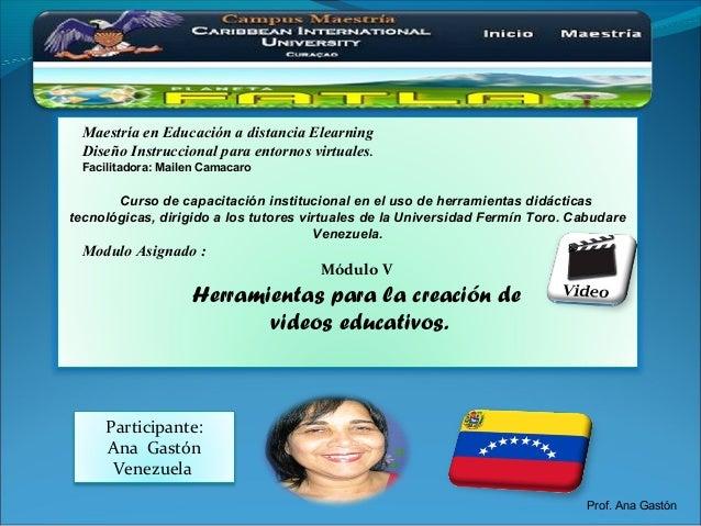 Maestría en Educación a distancia Elearning Diseño Instruccional para entornos virtuales. Facilitadora: Mailen Camacaro Cu...