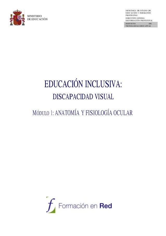 EDUCACION INCLUSIVA: DISCAPACIDAD VISUAL: MÓDULO I: ANATOMÍA Y FISIOL…