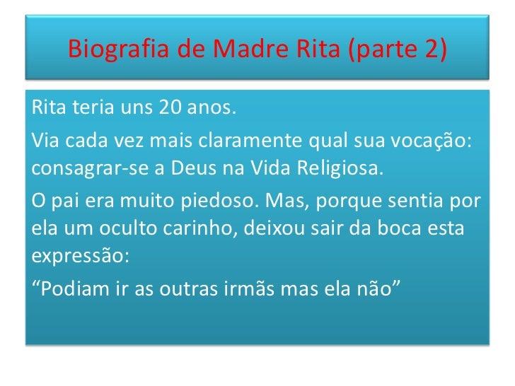 Biografia de Madre Rita (parte 2)<br />Rita teria uns 20 anos. <br />Via cada vez mais claramente qual sua vocação: consag...