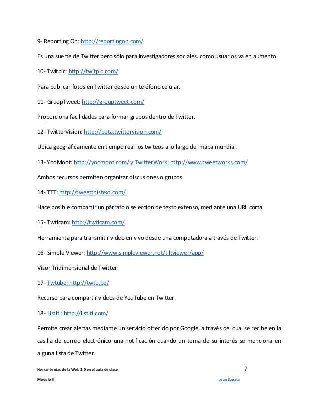 Herramientas de la Web 2.0 en el aula de clase 7 Módulo II Jean Zapata 9- Reporting On: http://reportingon.com/ Es una sue...
