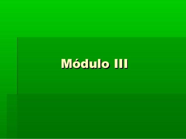 Módulo IIIMódulo III