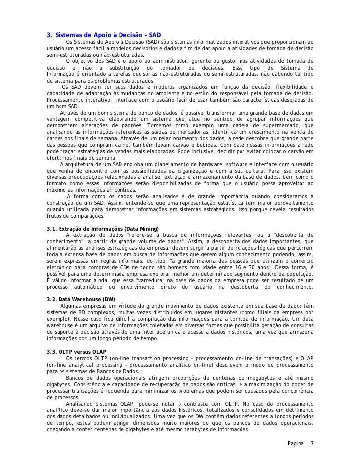 3. Sistemas de Apoio à Decisão – SAD        Os Sistemas de Apoio à Decisão (SAD) são sistemas informatizados interativos q...
