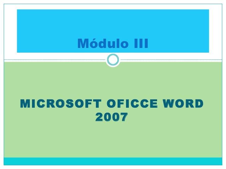 Módulo IIIMICROSOFT OFICCE WORD        2007