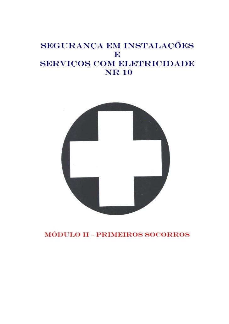 SEGURANÇA EM INSTALAÇÕES              E SERVIÇOS COM ELETRICIDADE            N R 10     MÓDULO II – PRIMEIROS SOCORROS