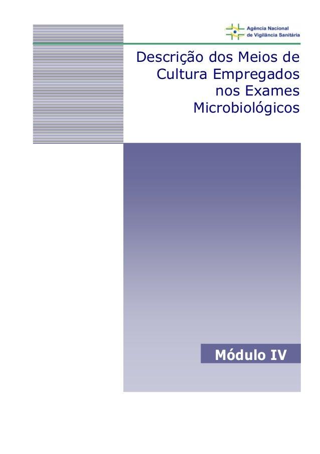 Descrição dos Meios de Cultura Empregados nos Exames Microbiológicos Módulo IV