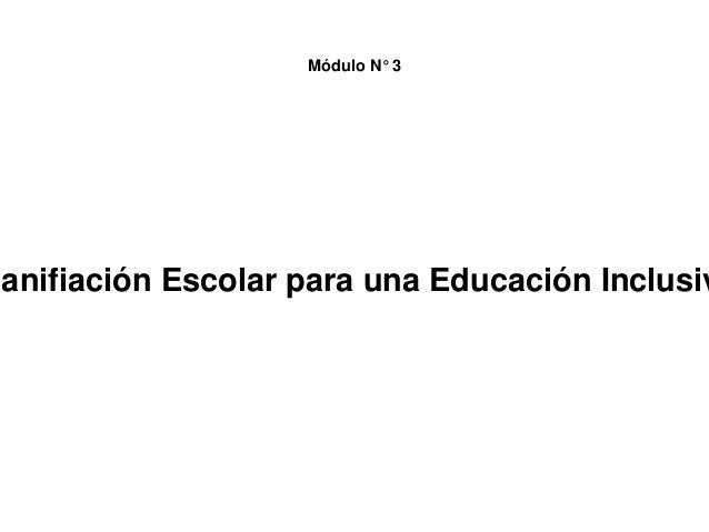 Módulo N° 3 lanifiación Escolar para una Educación Inclusiv