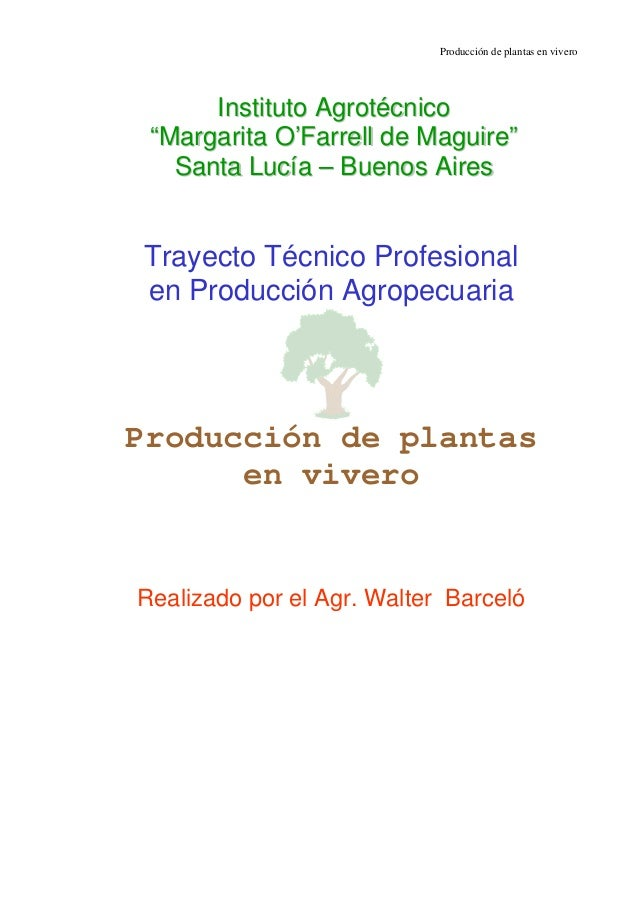 "Producción de plantas en vivero  Instituto Agrotécnico ""Margarita O'Farrell de Maguire"" Santa Lucía – Buenos Aires  Trayec..."