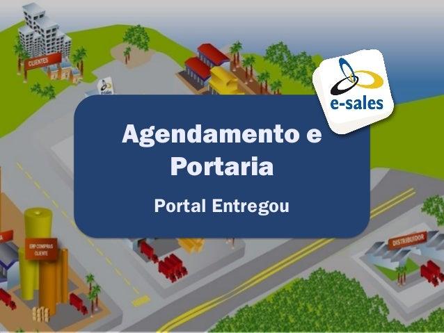 Agendamento e   Portaria  Portal Entregou