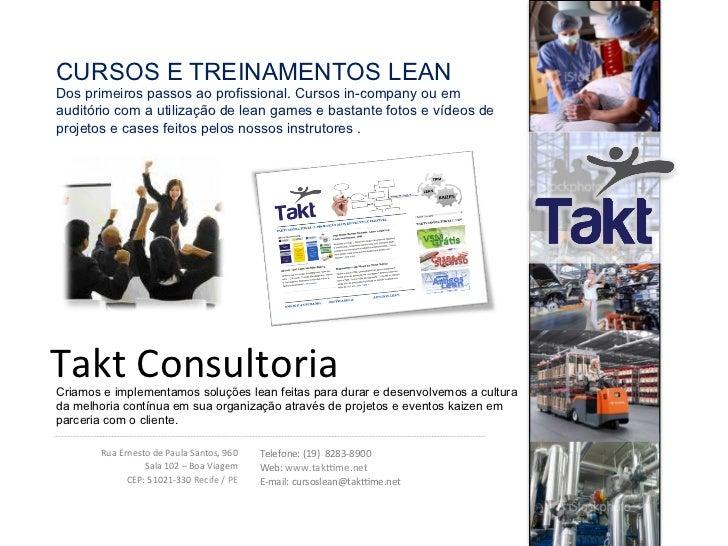 CURSOS E TREINAMENTOS LEANDos primeiros passos ao profissional. Cursos in-company ou emauditório com a utilização de lean ...