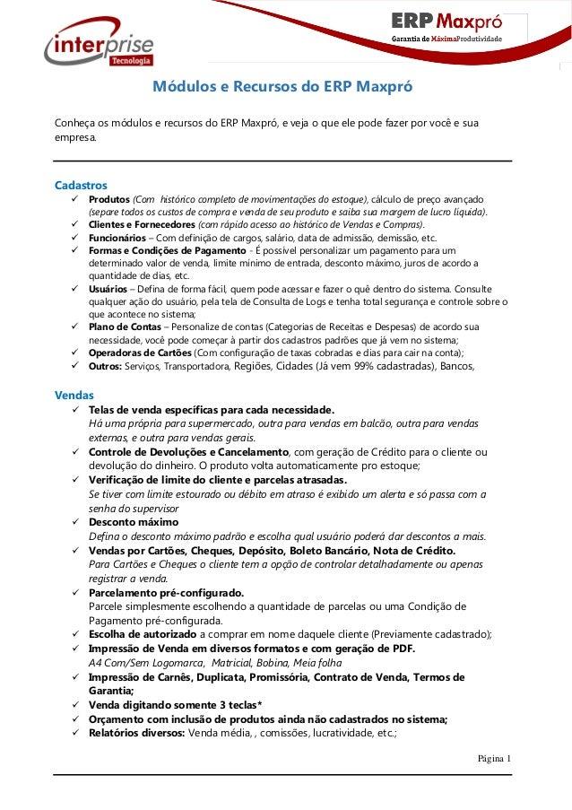 Página 1 Módulos e Recursos do ERP Maxpró Conheça os módulos e recursos do ERP Maxpró, e veja o que ele pode fazer por voc...
