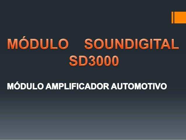 DESCRIÇÃO Modulo Amplificador SounDigital SD3000 • POTÊNCIA: 3000w Rms • IMPEDÂNCIA: 1, 2, Ohms • Possui garantia de 1 Ano...