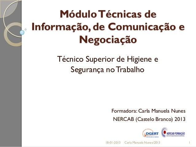 Módulo Técnicas deInformação, de Comunicação e        Negociação    Técnico Superior de Higiene e       Segurança no Traba...