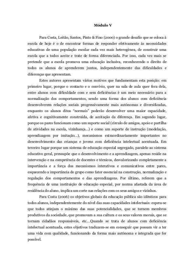 Módulo V Para Costa, Leitão, Santos, Pinto & Fino (2000) o grande desafio que se coloca à escola de hoje é o de encontrar ...