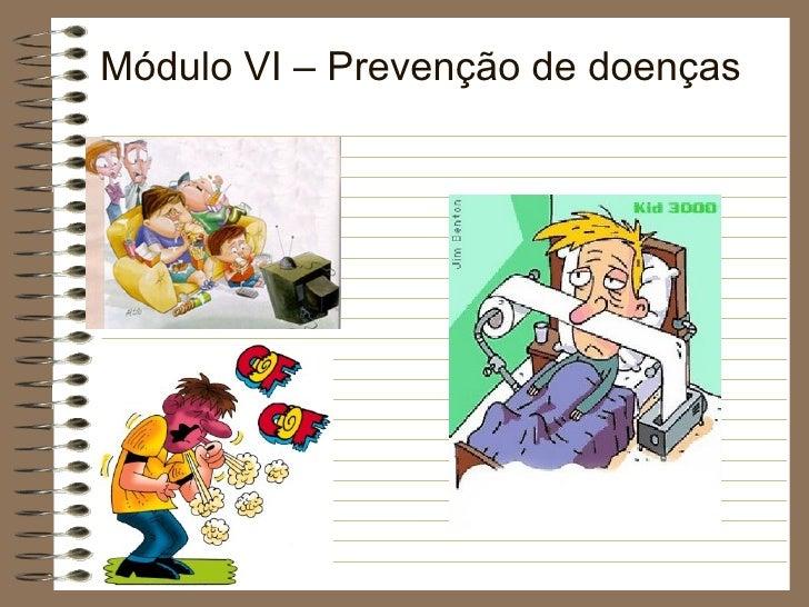 Módulo VI – Prevenção de doenças