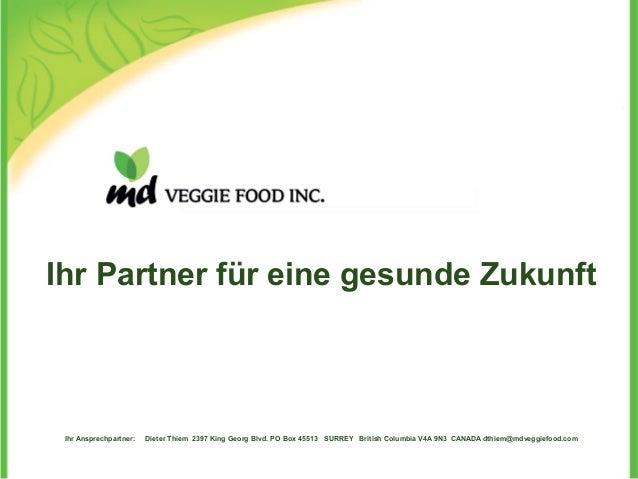 Ihr Partner für eine gesunde Zukunft Ihr Ansprechpartner: Dieter Thiem 2397 King Georg Blvd. PO Box 45513 SURREY British C...