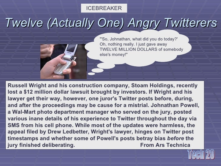 Twelve (Actually One) Angry Twitterers ICEBREAKER Russell Wright and his construction company, Stoam Holdings, recently lo...