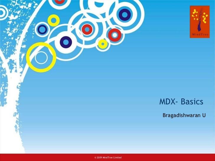 MDX- Basics  Bragadishwaran U