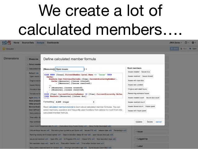 We create a lot of calculated members….