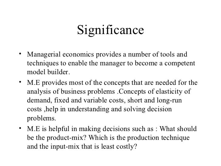 managerial economics advanced Managerial economics should be thought of as applied micro economics it is an application of the part of micro economics that focuses on the topics that are of greatest interest and importance to managers.