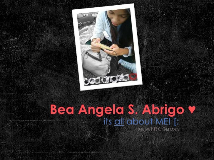 Bea Angela S. Abrigo ♥<br />its all about ME! [:<br />Hate me? TSK. Get lost.<br />